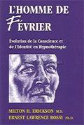 L'homme de février. Evolution de la conscience et de l'identité en hypnothérapie. ERICKSON M. H., ROSSI E. L.
