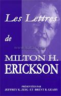 Les lettres de Milton H. Erickson. ZEIG JEFFREY K., GEARY BRENT B.