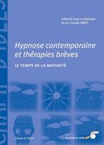 Livre Hypnose: Hypnose contemporaine et thérapies brèves: le temps de la maturité. Dr Claude VIROT