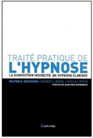 HYPNOSE: Traité Pratique de l'Hypnose. La suggestion indirecte en hypnose clinique Milton H. Erickson, Ernest L. Rossi