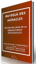 Au-delà des miracles. Un état des lieux de la thérapie brève solutionniste . De Shazer S., Dolan Y., Korman H., Trepper T., McCollum E., Berg I.K.