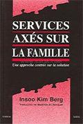 Services axés sur la famille. Une approche centrée sur la solution. BERG I. K.