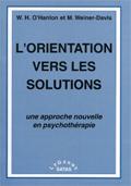L'orientation vers les solutions. Une approche nouvelle en psychothérapie. O'HANLON W. H., WEINER-DAVIS M.
