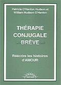 Thérapie Conjugale Brève . O'HANLON HUDSON P., O'HANLON W. H.