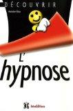 Livre hypnose ericksonienne: Découvrir l'hypnose. Antoine Bioy