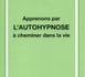 Apprenons par l'autohypnose à cheminer dans la vie. ABIA J., ROBLES T.