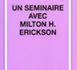 Un Séminaire avec Milton H. Erickson . ZEIG J. K.