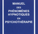 Manuel des phénomènes hypnotiques en psychothérapie. EDGETTE J. H. et J. S.