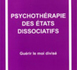 Psychothérapie des états dissociatifs. Guérir le moi divisé. PHILLIPS M., FREDERICK C.