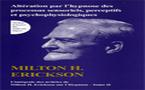 Intégrale des articles de Milton H. Erickson sur l'hypnose. Tome II: Altération par l'hypnose processus sensoriels, perceptifs et psychophysiologiques. ERICKSON M. H.