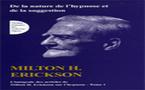 Intégrale des articles de Milton H. Erickson sur l'hypnose. Tome I: De la nature de l'hypnose et de la suggestion. ERICKSON M. H.