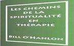 Thérapie Brève: Les chemins de la spiritualité en thérapie. O'Hanlon Bill