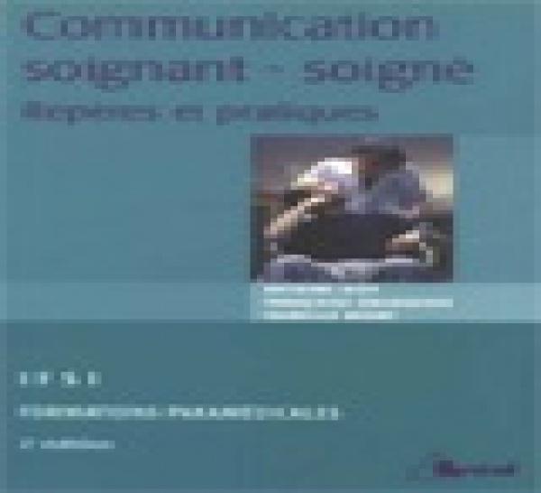 Livre Psychothérapie: La communication entre soignant et soigné : Repères et pratiques. Antoine Bioy