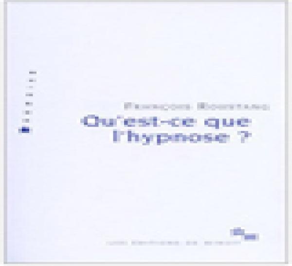 Qu'est-ce que l'hypnose ? de François ROUSTANG