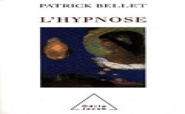 L'HYPNOSE. Patrick BELLET Un livre du 1er Président fondateur de la Confédération d'Hypnose et Thérapie Brève