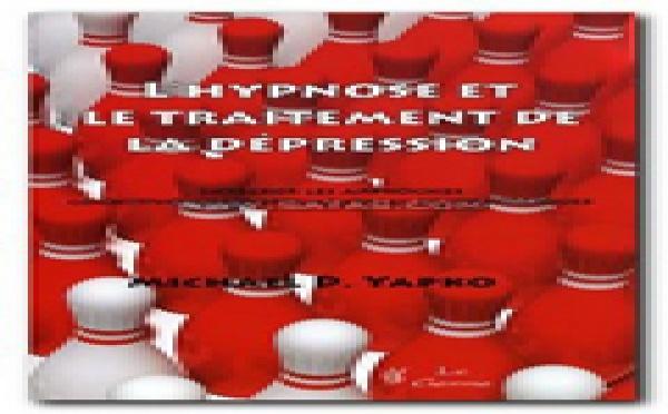 L'hypnose et le traitement de la dépression. YAPKO M.D.