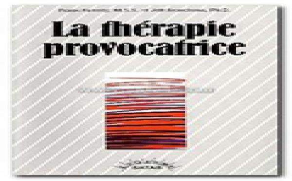 Thérapie Brève: La thérapie provocatrice. FARRELLY F., BRANDSMA J.