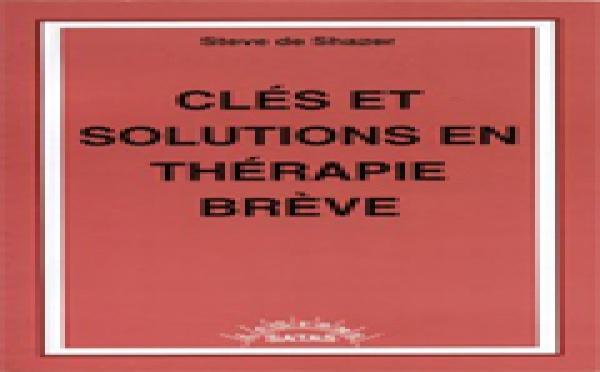 Clés et solutions en thérapie brève. DE SHAZER S.